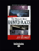 The World s Most Haunted Places  Revised Edition  Large Print 16pt