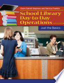School Library Day to Day Operations  Just the Basics