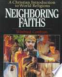 """Neighboring Faiths: A Christian Introduction to World Religions"" by Winfried Corduan"