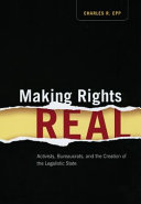 Making Rights Real: Activists, Bureaucrats, and the Creation of the ...