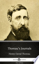 Thoreau   s Journals by Henry David Thoreau   Delphi Classics  Illustrated