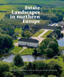 Estate Landscapes in Northern Europe