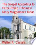 The Gospel According to Peter Philip  Thomas  Mary Magdalene  Judas