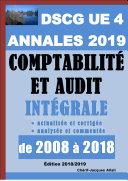Annales 2019 du DSCG 4 actualisées et corrigées - Comptabilité et audit - 11 sujets de 2008 à 2018 analysés et commentés + Barème détaillé