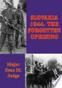 Slovakia 1944 The Forgotten Uprising