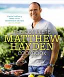 The Complete Matthew Hayden Cookbook