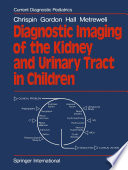 Diagnostic Imaging Of The Kidney And Urinary Tract In Children Book PDF