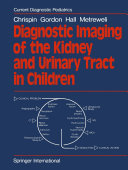 Diagnostic Imaging of the Kidney and Urinary Tract in Children
