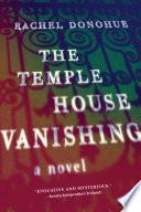 The Temple House Vanishing