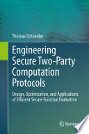 Engineering Secure Two Party Computation Protocols