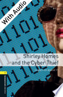 Shirley Homes And The Cyber Thief With Audio Level 1 Oxford Bookworms Library