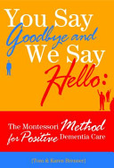 You Say Goodbye and We Say Hello: The Montessori Method for ...