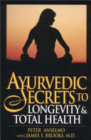 Ayurvedic Secrets to Longevity   Total Health
