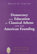 Democracy And Education In Classical Athens And The American Founding Book
