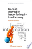 Teaching Information Literacy for Inquiry Based Learning