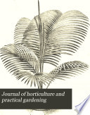 Journal of Horticulture and Practical Gardening Book