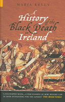 A History of the Black Death in Ireland Book