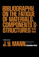Bibliography on the Fatigue of Materials  Components and Structures