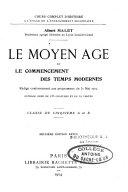 Le Moyen-Age et le commencement des temps modernes