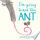 I m Going To Eat This Ant