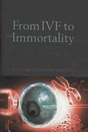 From IVF to Immortality