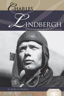 Charles Lindbergh: Groundbreaking Aviator