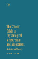 The Chronic Crisis in Psychological Measurement and Assessment