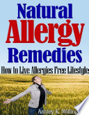 Natural Allergy Remedies  How to Live Allergies Free Lifestyle