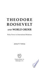 Theodore Roosevelt and World Order Book PDF