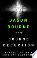 Robert Ludlum s The Bourne Deception Book