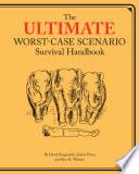"""""""Ultimate Worst-Case Scenario Survival Handbook"""" by David Borgenicht, Joshua Piven, Ben H. Winters, Brenda Brown"""
