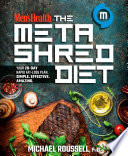 """""""Men's Health The MetaShred Diet: Your 28-Day Rapid Fat-Loss Plan. Simple. Effective. Amazing."""" by Michael Roussell, Editors of Men's Health Magazi"""