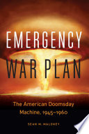 Book cover for Emergency war plan : the American doomsday machine, 1945-1960