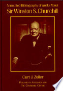 Annotated Bibliography of Works about Sir Winston S  Churchill