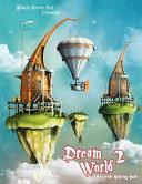 Dream World 2 Grayscale Coloring Book