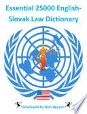 Essential 25000 English Slovak Law Dictionary