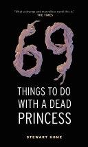 69 Things To Do With A Dead Princess [Pdf/ePub] eBook
