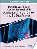 Machine Learning in Cancer Research With Applications in Colon Cancer and Big Data Analysis