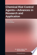 Chemical Riot Control Agents   Advances in Research and Application  2012 Edition