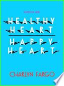 Healthy Heart  Happy Heart