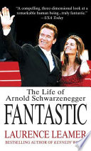 """Fantastic: The Life of Arnold Schwarzenegger"" by Laurence Leamer"