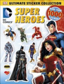 DC Comics  Super Heroes  Ultimate Sticker Collection Book PDF
