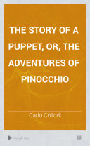 The Story of a Puppet, Or, The Adventures of Pinocchio