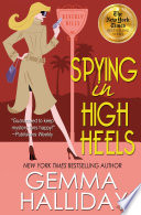 """Spying in High Heels: High Heels Mysteries book #1"" by Gemma Halliday"
