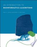 """An Introduction to Bioinformatics Algorithms"" by Neil C. Jones, Pavel A. Pevzner, Pavel Pevzner"