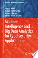 Machine Intelligence and Big Data Analytics for Cybersecurity Applications Book