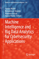 Machine Intelligence and Big Data Analytics for Cybersecurity Applications