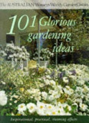 101 Glorious Gardening Ideas