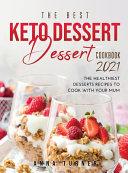 The Best Keto Dessert Cookbook 2021
