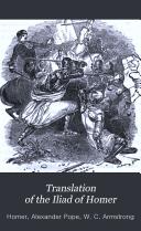Translation of the Iliad of Homer